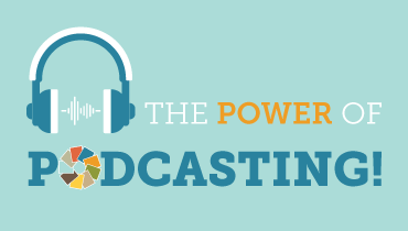 The Power of Podcasting!