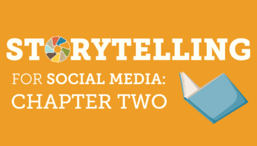 Storytelling For Social Media: Chapter Two