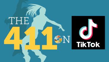 The 411 on Tik Tok