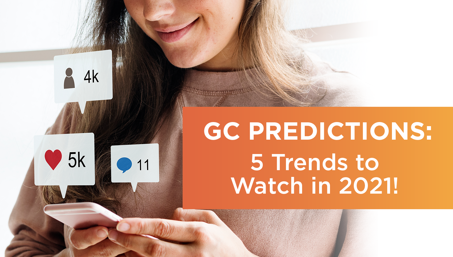 GC Predictions: 5 Trends to Watch in 2021!