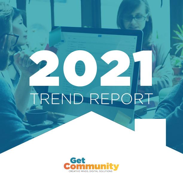 Get Community's 2021 Trends Report