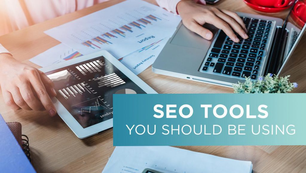 SEO Tools you should be using